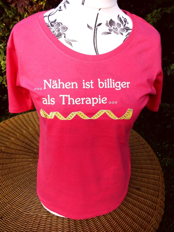 Geschenkartikel T Shirt Xl Nähen Ist Billiger Als Therapie Pink
